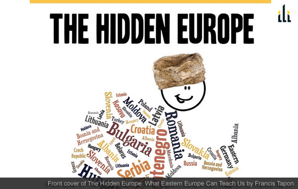 The Hidden Europe: What Eastern Europeans Can Teach Us
