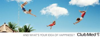 Club Med And What's Your Idea of Happiness
