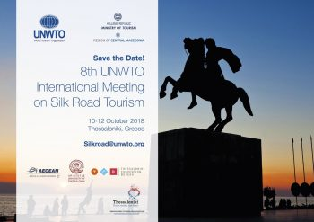 The UNWTO Has Selected Thessaloniki to Host the 8th International Meeting on Silk Road Tourism